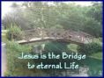 Jesus is the bridge